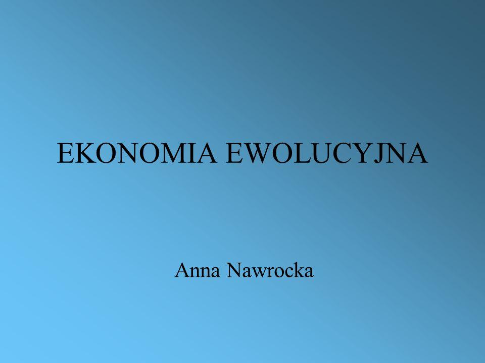 EKONOMIA EWOLUCYJNA Anna Nawrocka