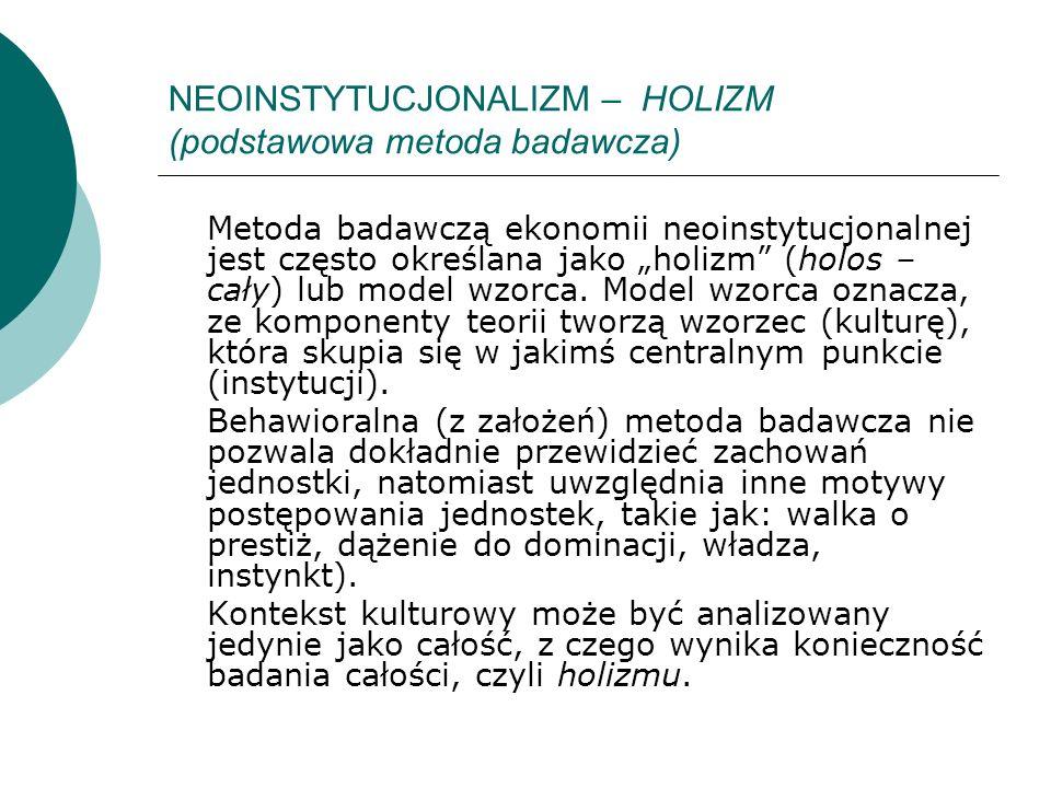 NEOINSTYTUCJONALIZM – HOLIZM (podstawowa metoda badawcza)