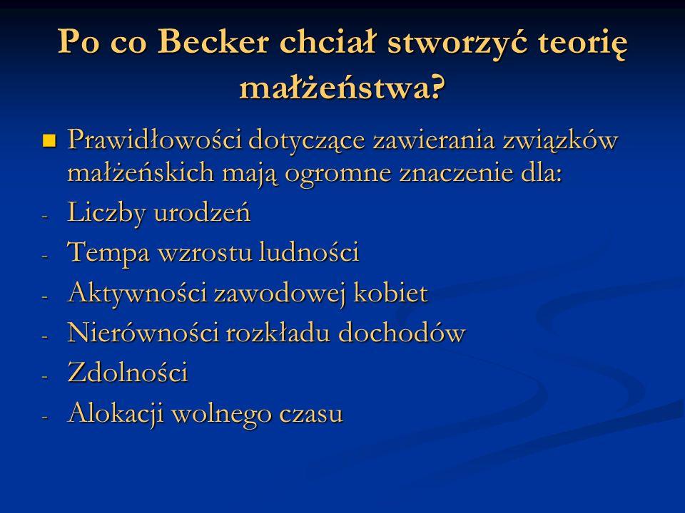 Po co Becker chciał stworzyć teorię małżeństwa