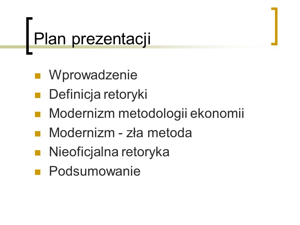 Plan prezentacji Wprowadzenie Definicja retoryki