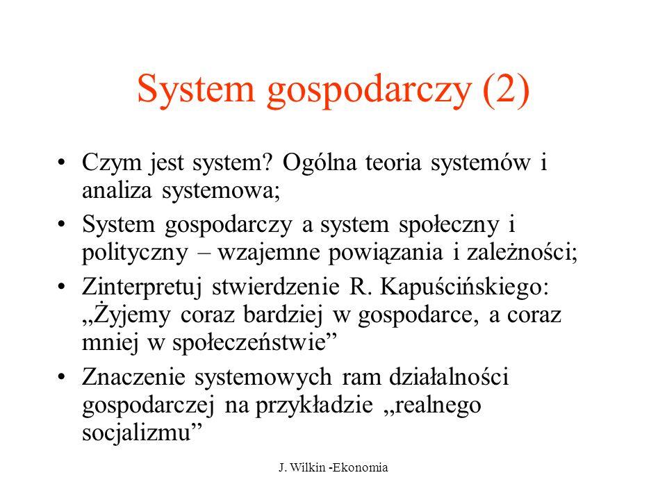System gospodarczy (2) Czym jest system Ogólna teoria systemów i analiza systemowa;