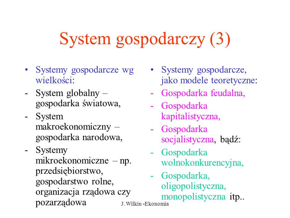 System gospodarczy (3) Systemy gospodarcze wg wielkości: