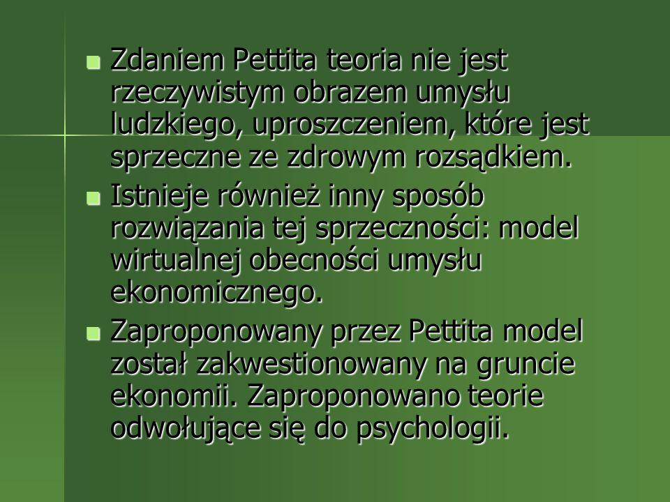 Zdaniem Pettita teoria nie jest rzeczywistym obrazem umysłu ludzkiego, uproszczeniem, które jest sprzeczne ze zdrowym rozsądkiem.