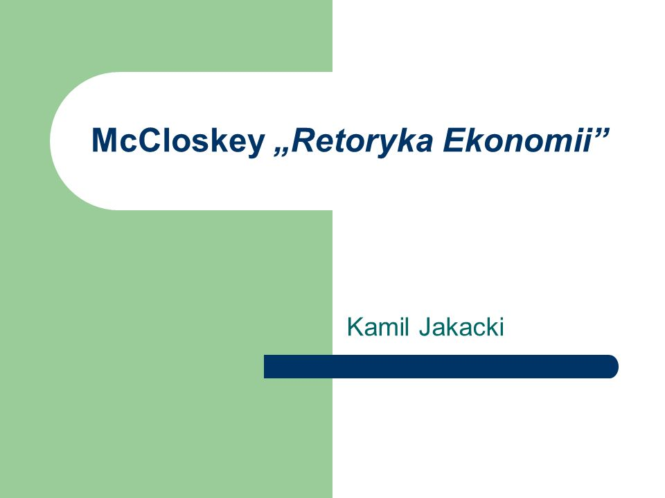 "McCloskey ""Retoryka Ekonomii"