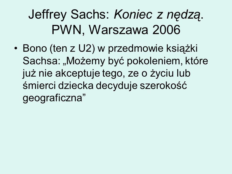 Jeffrey Sachs: Koniec z nędzą. PWN, Warszawa 2006