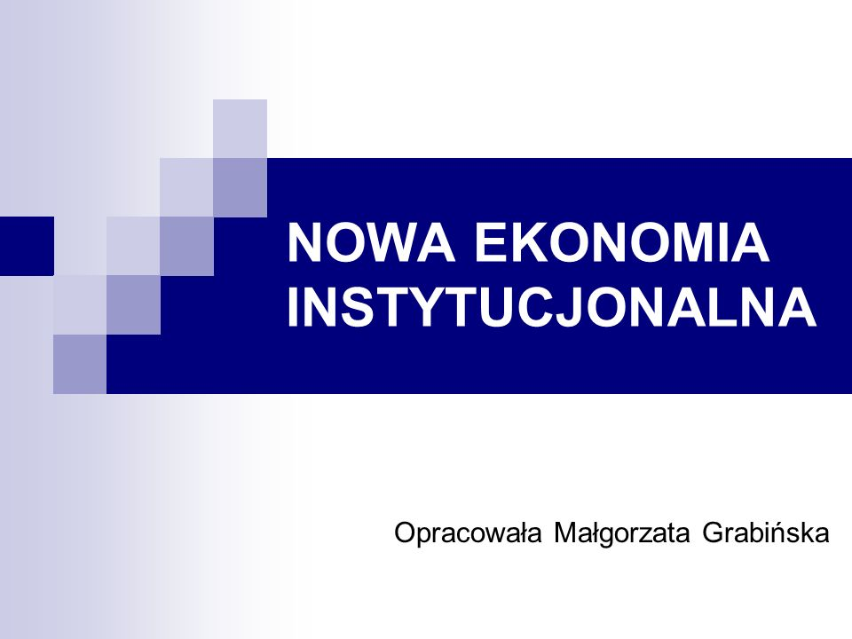 NOWA EKONOMIA INSTYTUCJONALNA