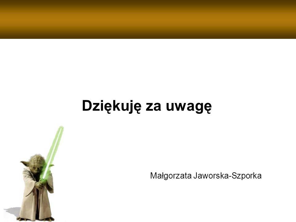 Dziękuję za uwagę Małgorzata Jaworska-Szporka