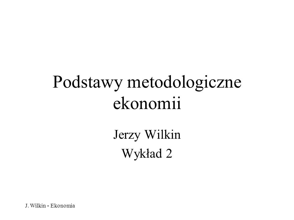 Podstawy metodologiczne ekonomii