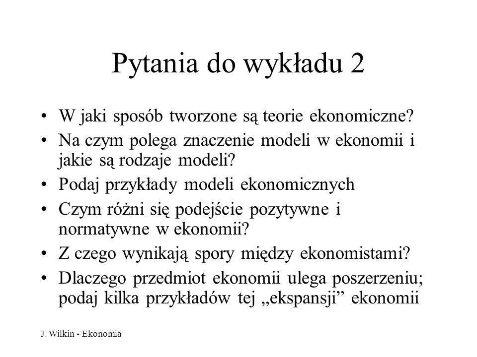 Pytania do wykładu 2 W jaki sposób tworzone są teorie ekonomiczne