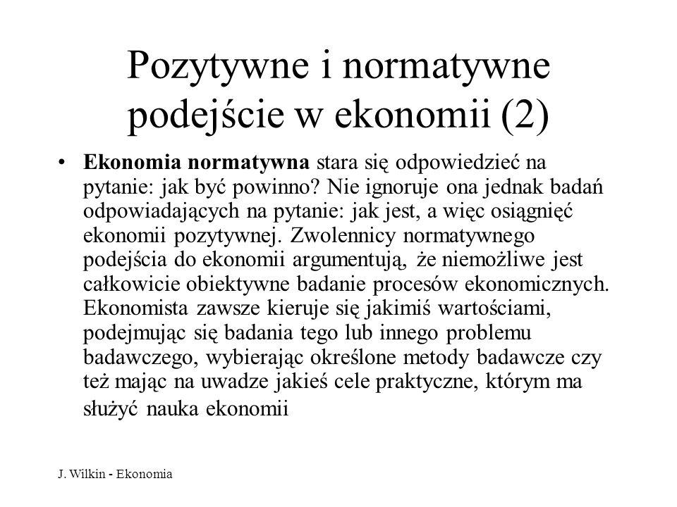 Pozytywne i normatywne podejście w ekonomii (2)