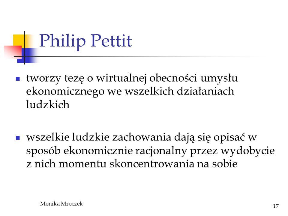Philip Pettit tworzy tezę o wirtualnej obecności umysłu ekonomicznego we wszelkich działaniach ludzkich.