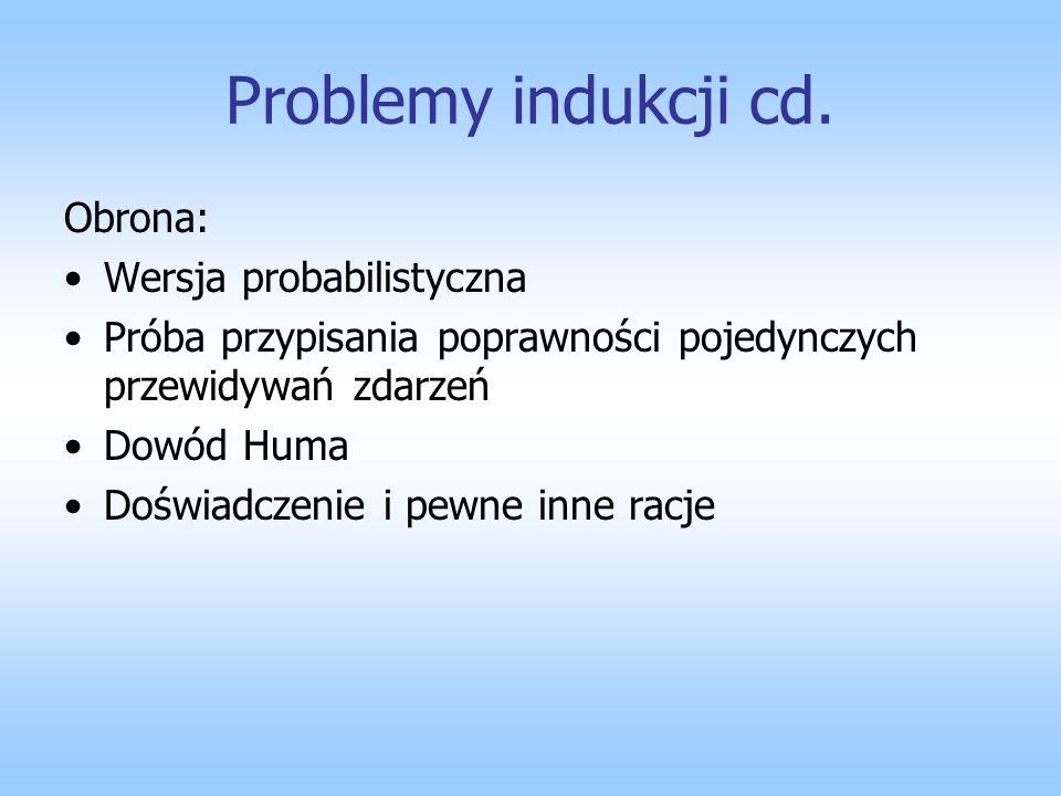 Problemy indukcji cd. Obrona: Wersja probabilistyczna