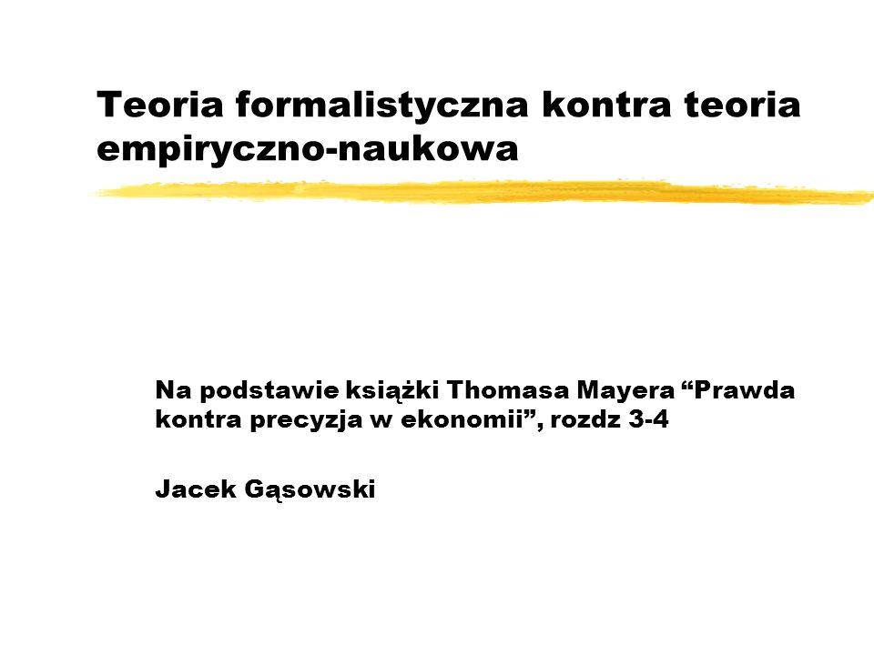 Teoria formalistyczna kontra teoria empiryczno-naukowa