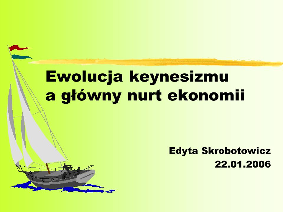 Ewolucja keynesizmu a główny nurt ekonomii