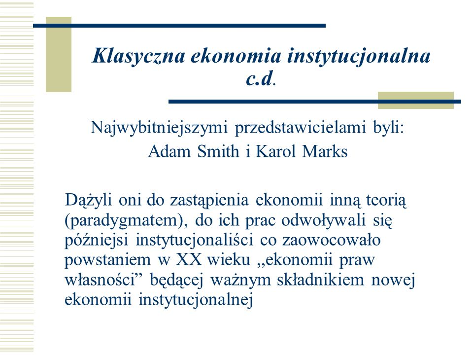 Klasyczna ekonomia instytucjonalna c.d.