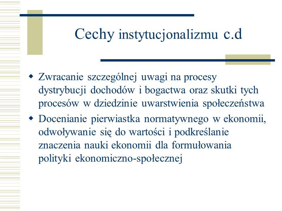 Cechy instytucjonalizmu c.d