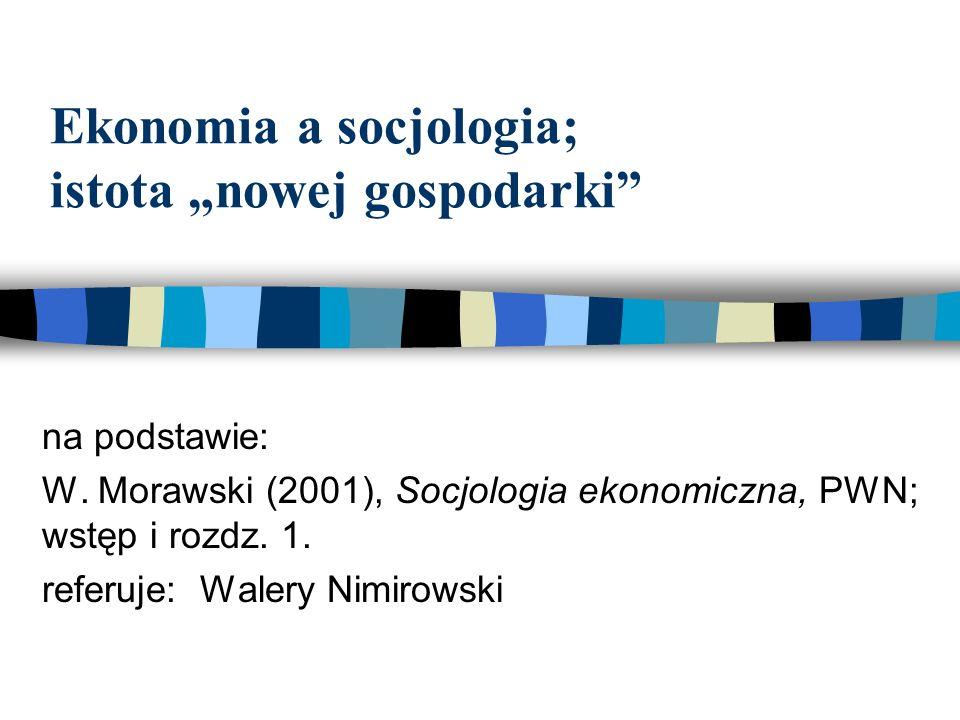"""Ekonomia a socjologia; istota """"nowej gospodarki"""