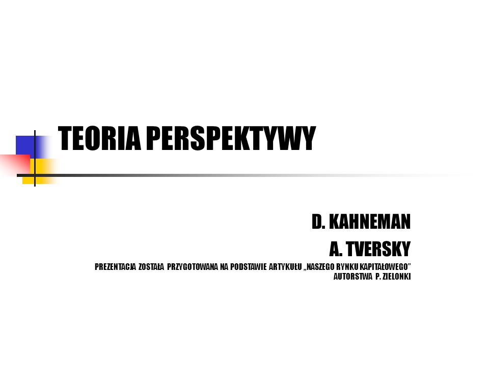 TEORIA PERSPEKTYWY D. KAHNEMAN A. TVERSKY