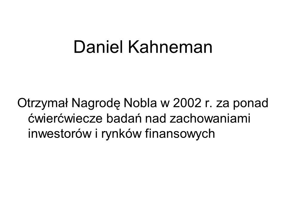 Daniel KahnemanOtrzymał Nagrodę Nobla w 2002 r.