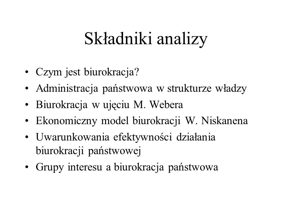 Składniki analizy Czym jest biurokracja