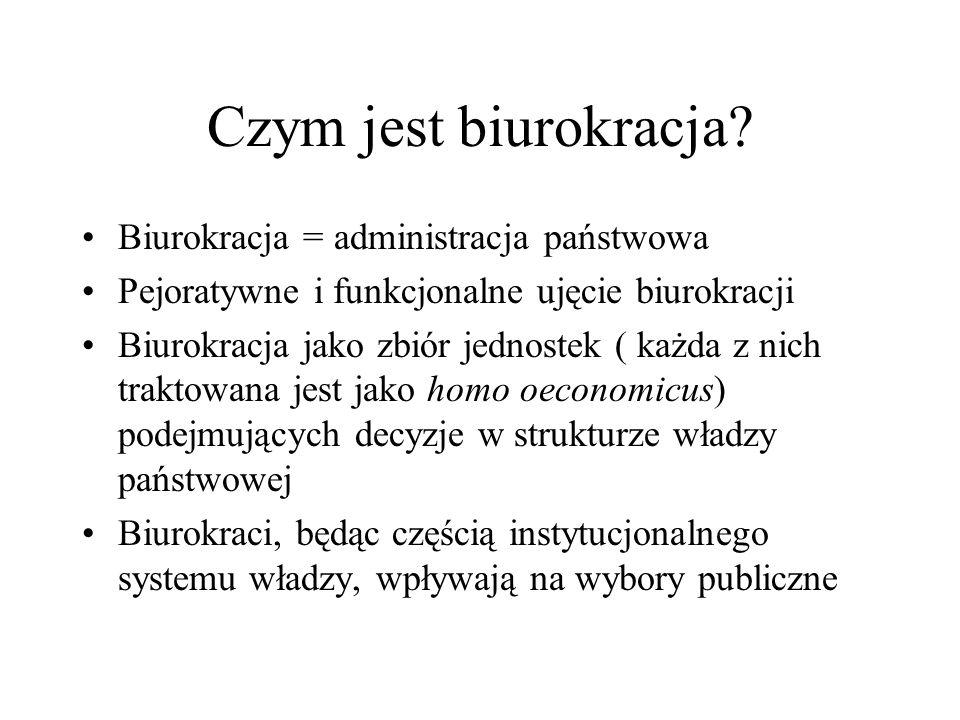 Czym jest biurokracja Biurokracja = administracja państwowa