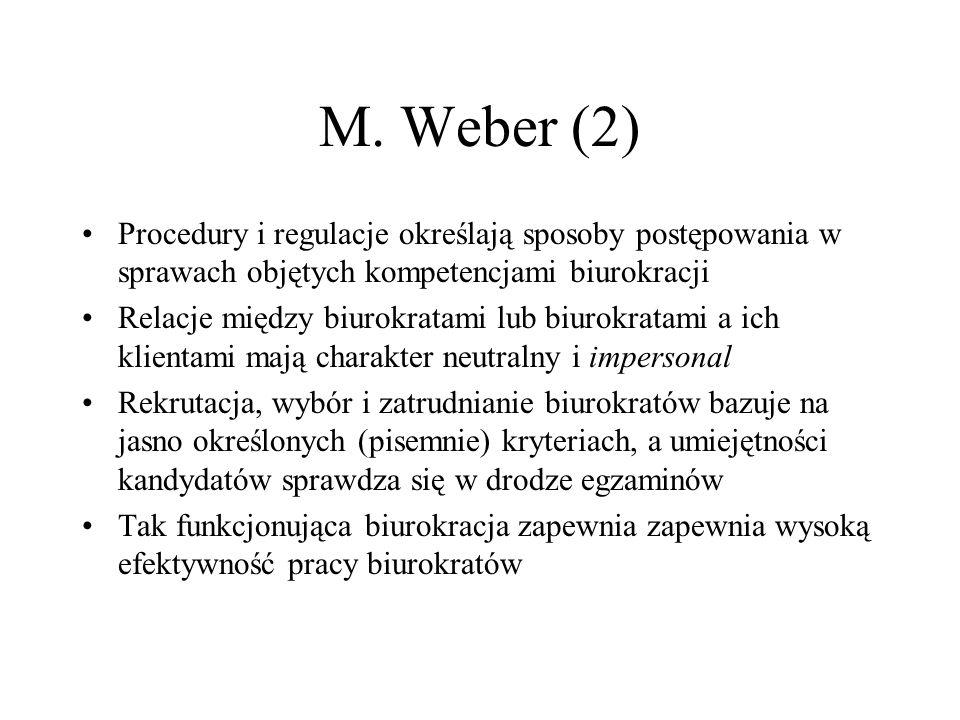 M. Weber (2) Procedury i regulacje określają sposoby postępowania w sprawach objętych kompetencjami biurokracji.