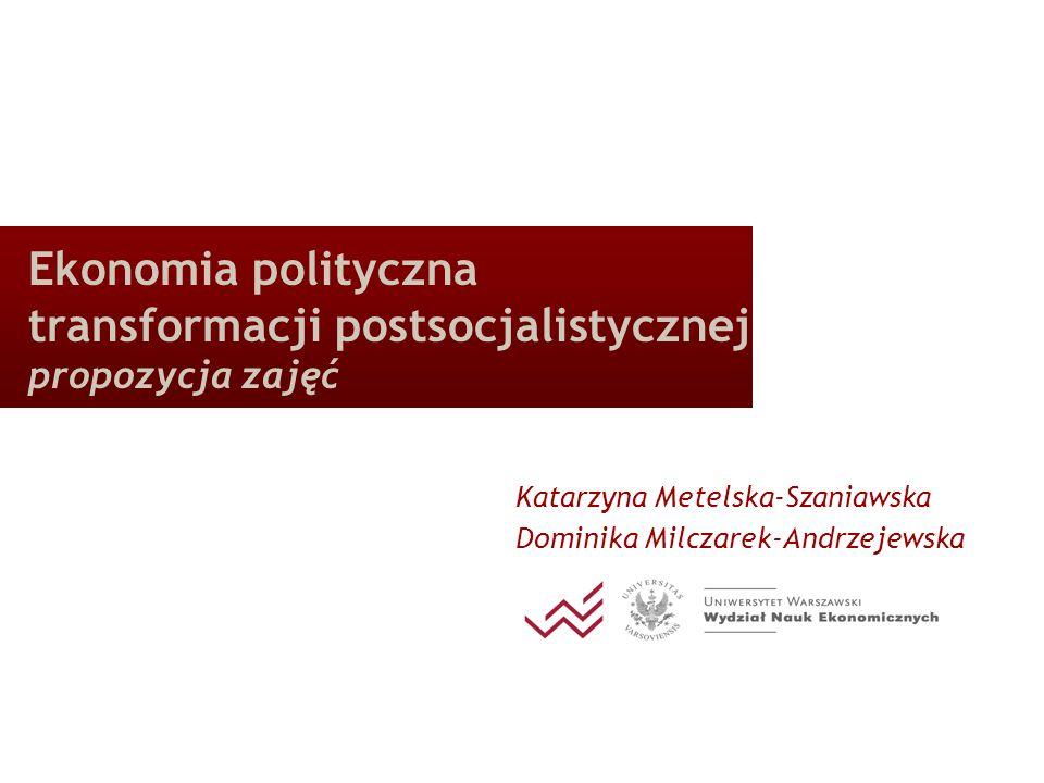 Ekonomia polityczna transformacji postsocjalistycznej propozycja zajęć