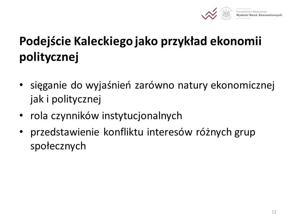 Podejście Kaleckiego jako przykład ekonomii politycznej