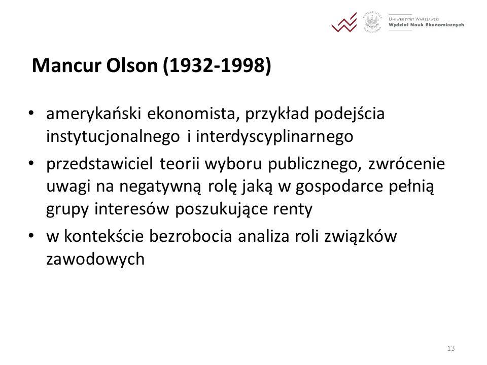 Mancur Olson (1932-1998)amerykański ekonomista, przykład podejścia instytucjonalnego i interdyscyplinarnego.