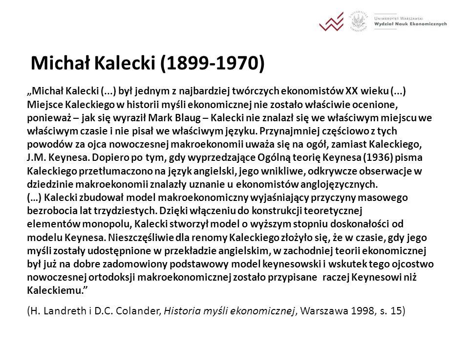 """Michał Kalecki (1899-1970) """"Michał Kalecki (...) był jednym z najbardziej twórczych ekonomistów XX wieku (...)"""