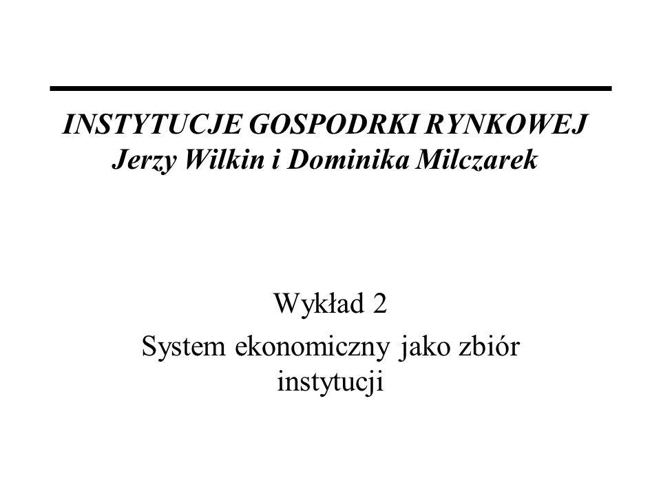 INSTYTUCJE GOSPODRKI RYNKOWEJ Jerzy Wilkin i Dominika Milczarek
