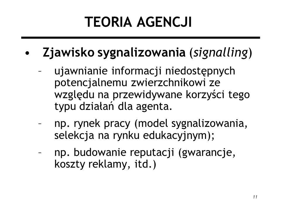 TEORIA AGENCJI Zjawisko sygnalizowania (signalling)