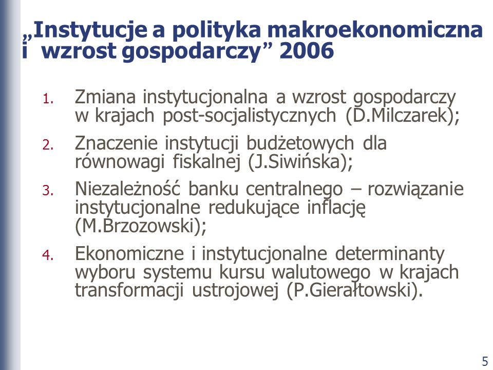 """""""Instytucje a polityka makroekonomiczna i wzrost gospodarczy 2006"""