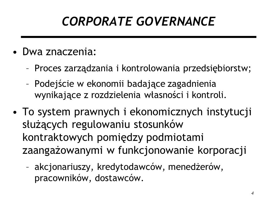 CORPORATE GOVERNANCE Dwa znaczenia: