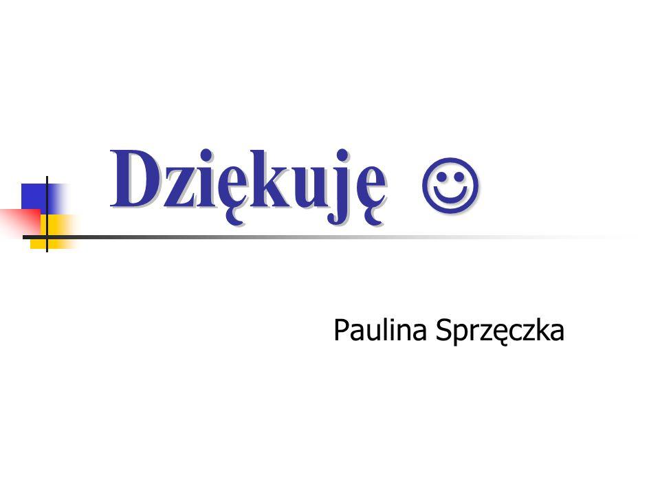  Dziękuję Paulina Sprzęczka