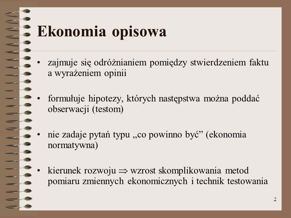 Ekonomia opisowa zajmuje się odróżnianiem pomiędzy stwierdzeniem faktu a wyrażeniem opinii.
