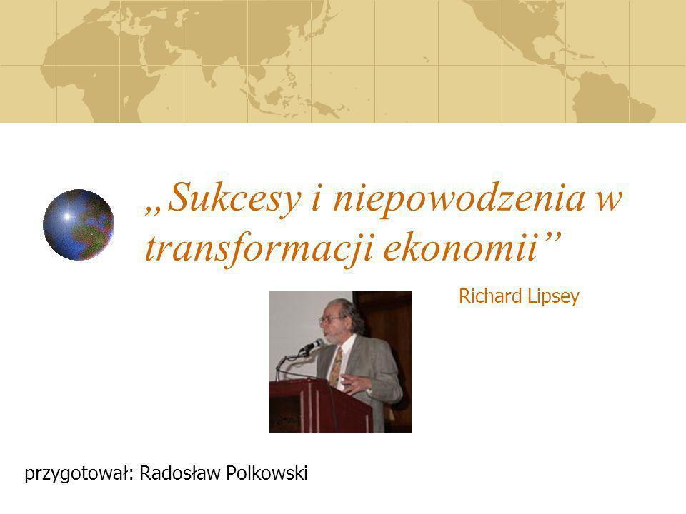 """""""Sukcesy i niepowodzenia w transformacji ekonomii"""