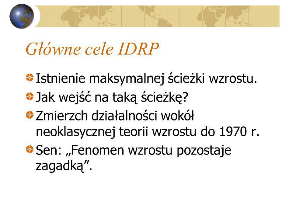 Główne cele IDRP Istnienie maksymalnej ścieżki wzrostu.
