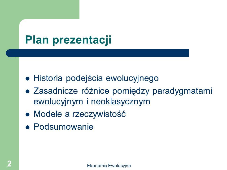 Plan prezentacji Historia podejścia ewolucyjnego