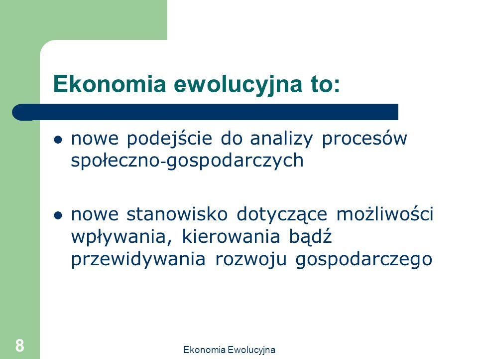 Ekonomia ewolucyjna to: