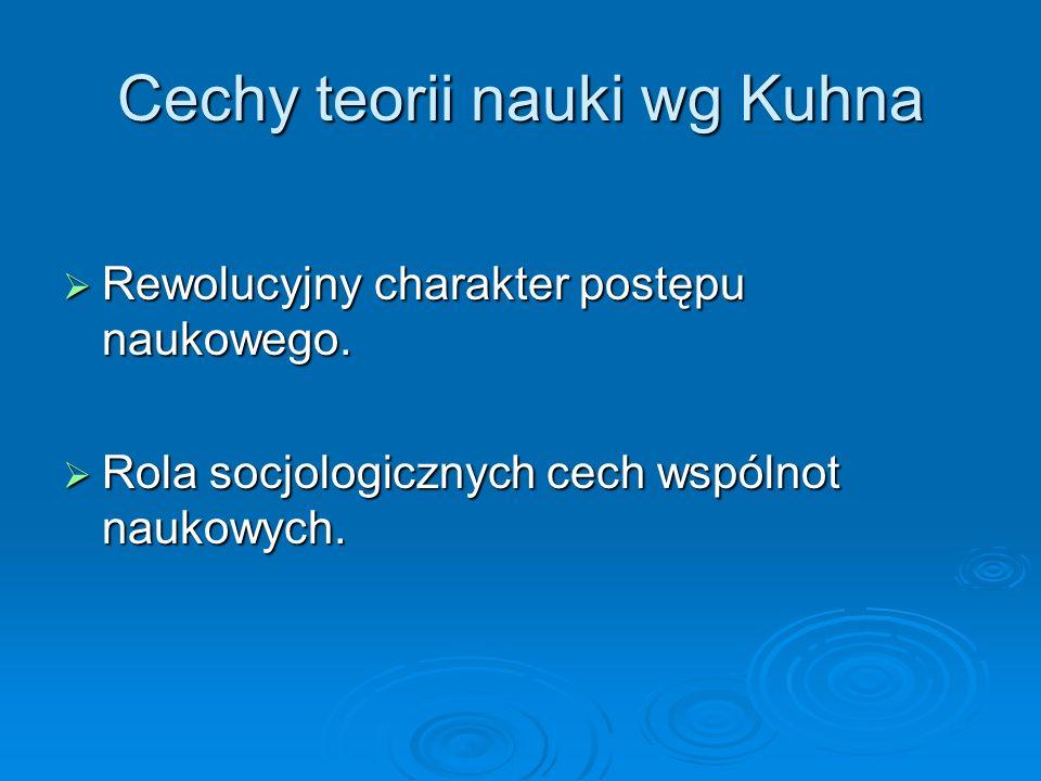 Cechy teorii nauki wg Kuhna