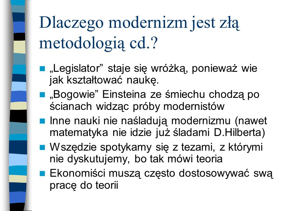 Dlaczego modernizm jest złą metodologią cd.