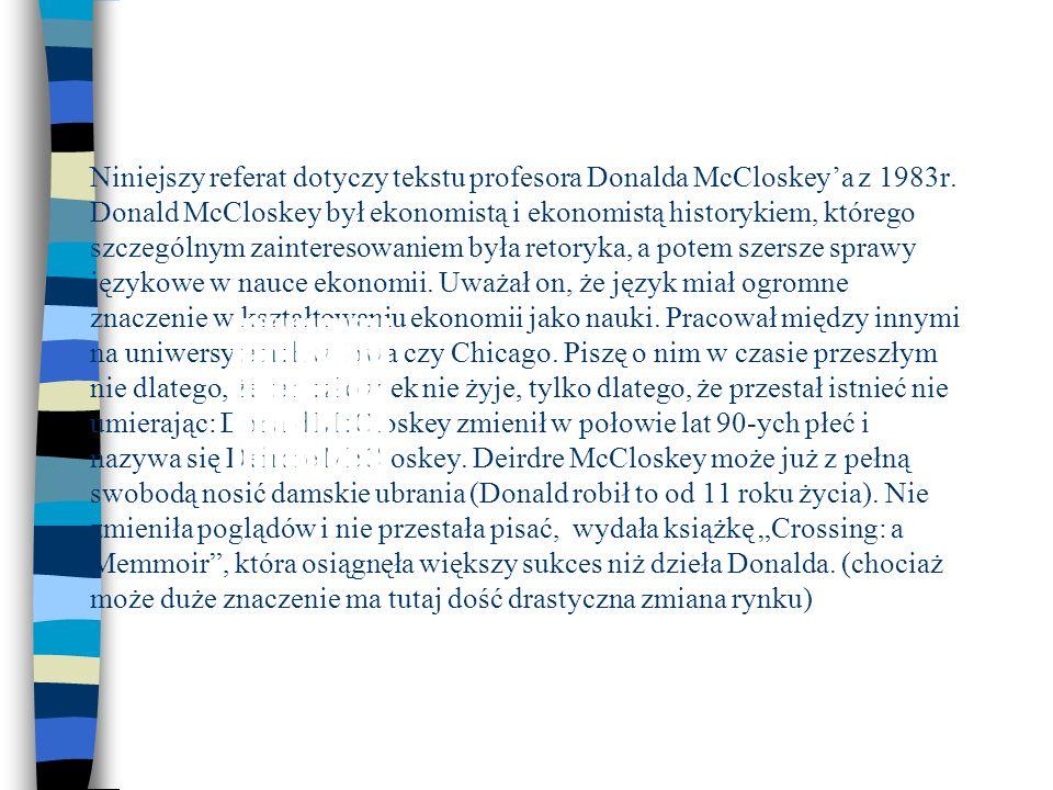 Niniejszy referat dotyczy tekstu profesora Donalda McCloskey'a z 1983r
