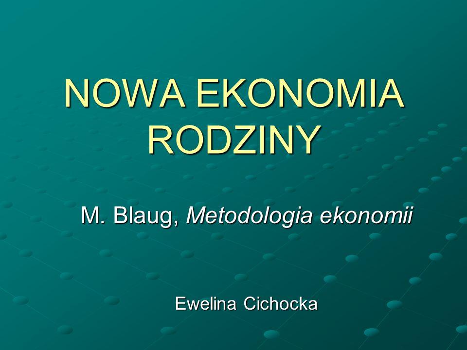M. Blaug, Metodologia ekonomii Ewelina Cichocka