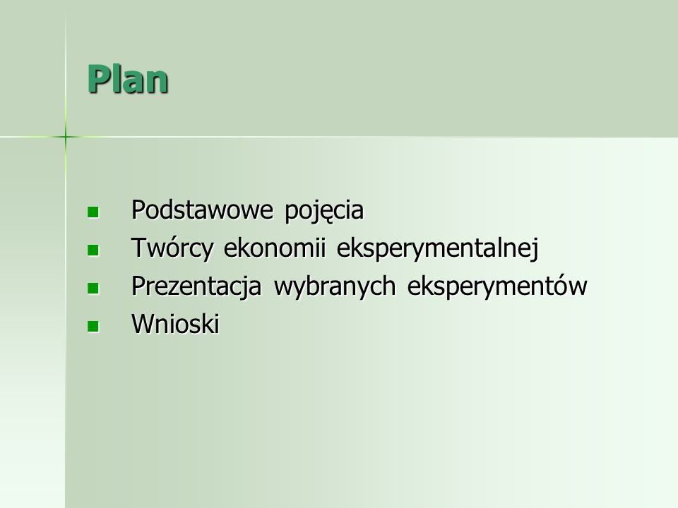 Plan Podstawowe pojęcia Twórcy ekonomii eksperymentalnej