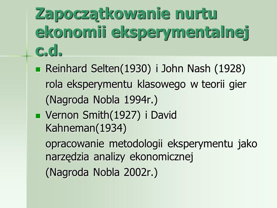 Zapoczątkowanie nurtu ekonomii eksperymentalnej c.d.