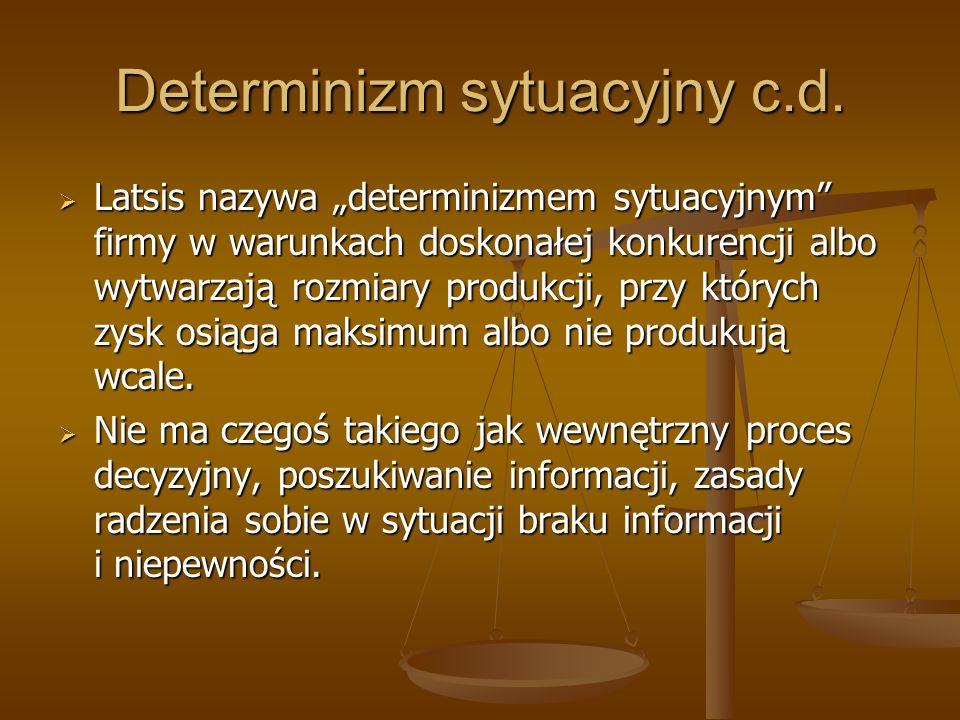 Determinizm sytuacyjny c.d.