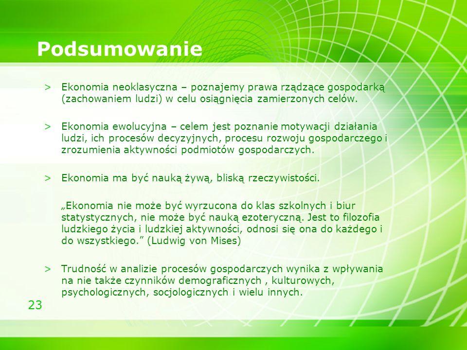 Podsumowanie Ekonomia neoklasyczna – poznajemy prawa rządzące gospodarką (zachowaniem ludzi) w celu osiągnięcia zamierzonych celów.