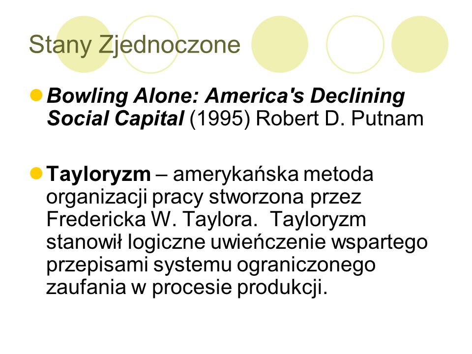 Stany Zjednoczone Bowling Alone: America s Declining Social Capital (1995) Robert D. Putnam.
