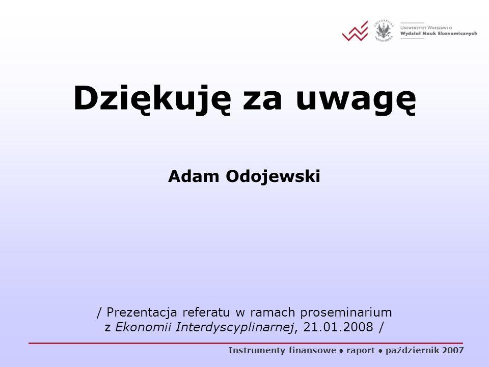 Dziękuję za uwagę Adam Odojewski